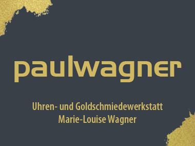 Uhren- und Goldschmiedewerkstatt Paul Wagner